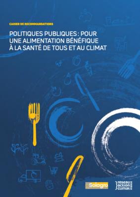 POLITIQUES PUBLIQUES : POUR UNE ALIMENTATION BÉNÉFIQUE À LA SANTÉ DE TOUS ET AU CLIMAT